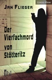 Der Vierfachmord von Stötteritz Jan Flieger