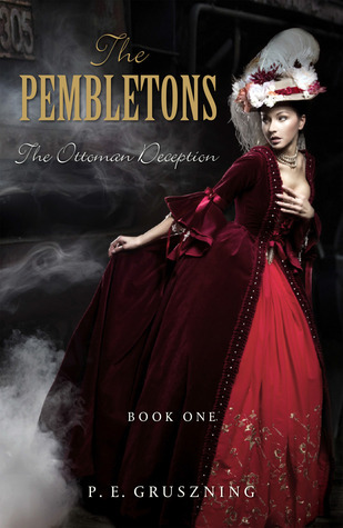 The Pembletons: The Ottoman Deception  by  P. E. Gruszning