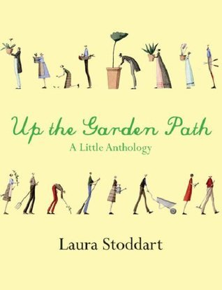 Up the Garden Path. [Compiled and Illustrated By] Laura Stoddart  by  Laura Stoddart