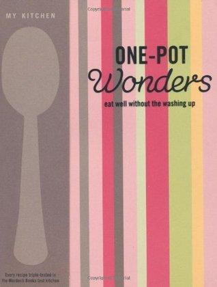 My Kitchen: One-pot Wonders Murdoch Books
