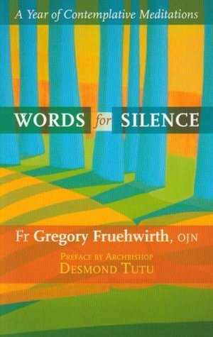 Words for Silence: A Year of Contemplative Meditations  by  Gregory Fruehwirth