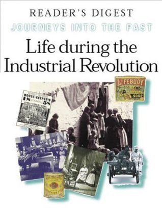 Life during the Industrial Revolution: How People lived and worked in new towns and factories Richard Tames