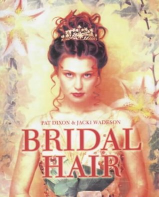 Bridal Hair: Hairdressing and Beauty Industry Authority/Thomson Learning Series  by  Jacki Wadeson