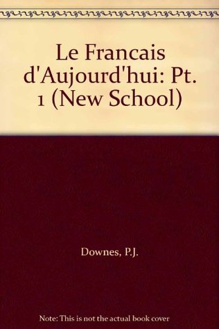 French For Today  by  P.J. Downes