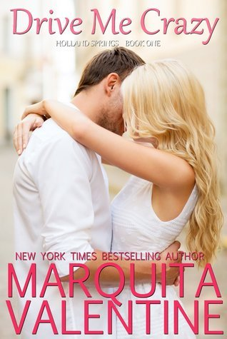 Drive Me Crazy (Holland Springs #1)  by  Marquita Valentine