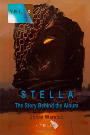 Yello: Stella: The Story Behind the Album Jonas Warstad