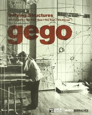 Gego: Defying Structures  by  Yves-Alain Bois