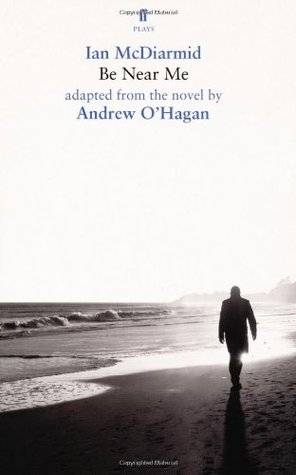 Be Near Me  by  Ian McDiarmid