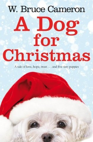 A Dog for Christmas  by  W. Bruce Cameron