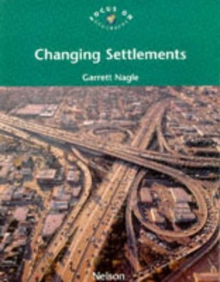 Changing Settlements  by  Garrett Nagle