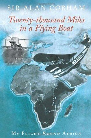 A Time to Fly: The Memoirs of Sir Alan Cobham  by  Alan J. Cobham