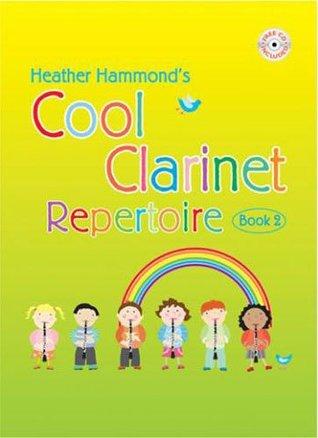 Cool Clarinet Repertoire Book 2   Pupil Heather Hammond