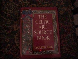 The Celtic Art Source Book Courtney Davis