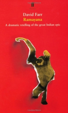 Ramayana: A Dramatic Retelling of the Indian Epic David Farr