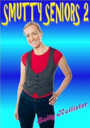 Smutty Seniors 2 Sally Hollister