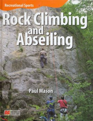 Rock Climbing and Abseiling  by  Paul Mason