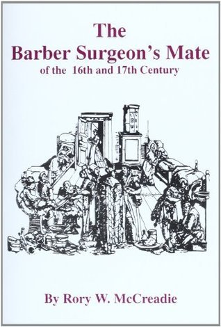 Barber Surgeons Mate Of The 17th Century Rory McCreadie