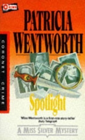 Spotlight (Miss Silver, #12)  by  Patricia Wentworth