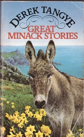 Tangye Omnibus: Great Minack Stories - Way to Minack, Cornish Summer and Cottage on a Cliff  by  Derek Tangye