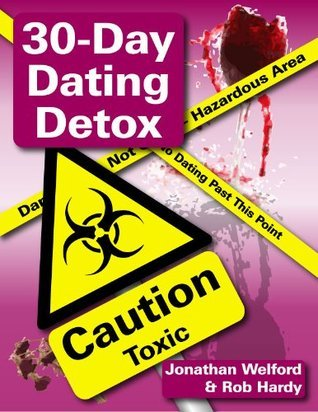 The 30-Day Dating Detox  by  Jonathan Welford