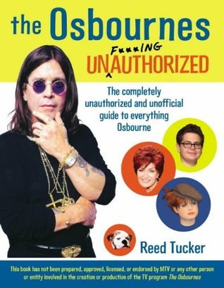 The Osbournes Unf**Cking Authorised  by  Reed Tucker