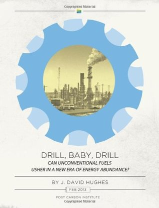 Drilling California: A Reality Check on the Monterey Shale  by  J. David Hughes