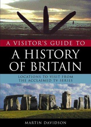 A Visitors Guide To A History Of Britain Martin Davidson