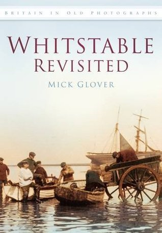 Whitstable Revisited Mick Glover