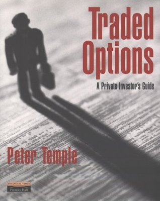 Traded Options: A Private Investors Guide (Financial Times Series) Peter  Temple