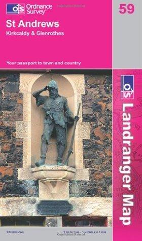 St.Andrews, Kirkcaldy and Glenrothes (Landranger Maps)  by  Ordnance Survey