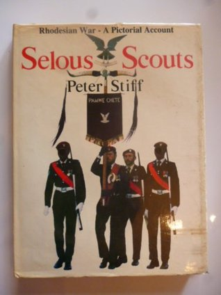 Selous Scouts: A Pictorial Account  by  Peter Stiff