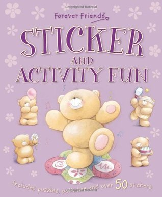 Forever Friends: Sticker and Activity Fun (Sticker and Activity Book): 1  by  Igloo