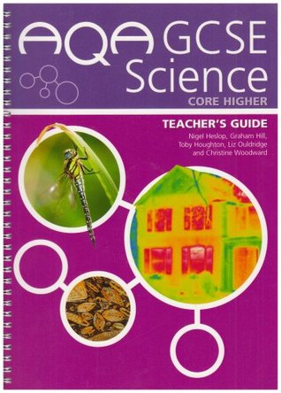 Aqa Gcse Science. Core Higher, Teachers Guide  by  Christine Woodward