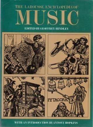 The Larousse Encyclopaedia of Music  by  Geoffrey Hindley