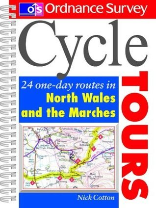 Cycle Tours: 24 One-day Routes in North Wales Nick Cotton