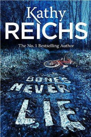 Bones Never Lie (Temperance Brennan #17) Kathy Reichs