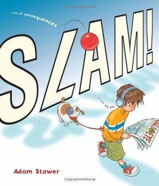 Slam!: A Tale of Consequences. Adam Stower  by  Adam Stower