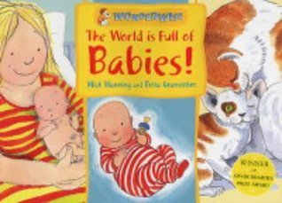The World Is Full Of Babies: A book about human and animal babies Mick Manning