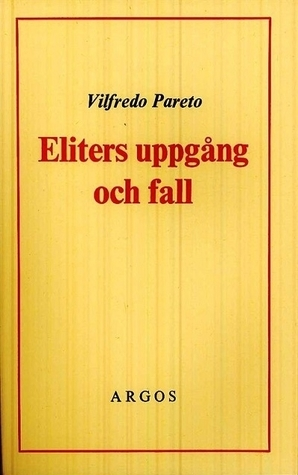 Eliters uppgång och fall  by  Vilfredo Pareto