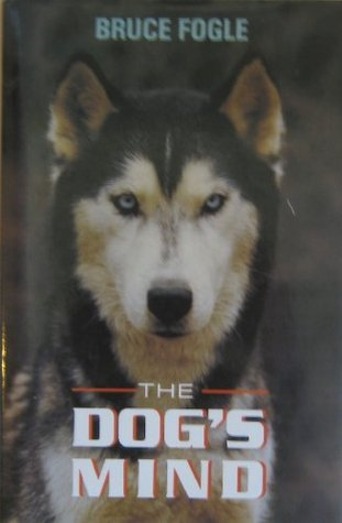 The Dogs Mind  by  Bruce Fogle