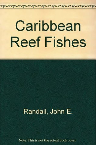 Caribbean Reef Fishes  by  Randall
