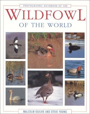 Photographic Handbook of the Wildfowl of the WOR  by  Malcolm Ogilvie