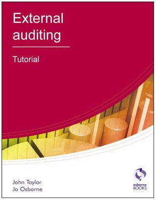 External Auditing: Tutorial (AAT Accounting - Level 4 Diploma in Accounting)  by  John Taylor