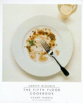 Harvey Nichols: Fifth Floor Cookbook  by  Henry Harris