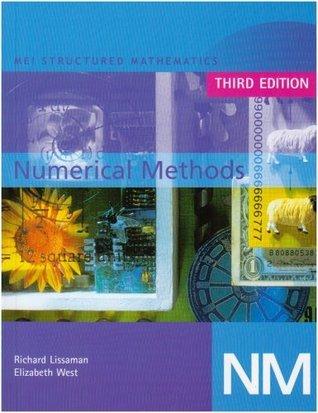 Mei Numerical Methods (Mei Structured Mathematics  by  Richard Lissaman