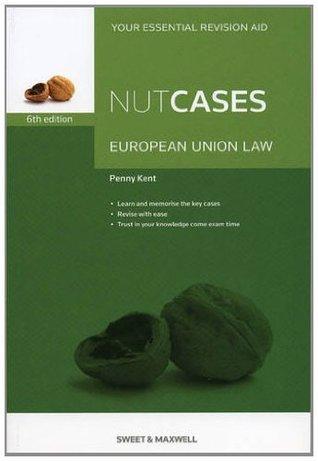 Nutcases European Union Law Penelope Kent