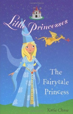 The Fairytale Princess  by  Katie Chase