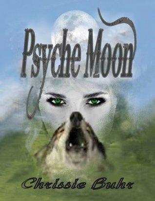 Psyche Moon (Psyche Moon, #1) Chrissie Buhr