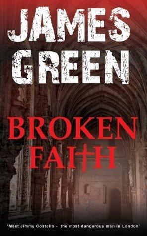 Broken Faith (Jimmy Costello Mystery #4) James   Green