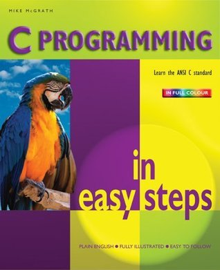 C Programming In Easy Steps Mike  McGrath